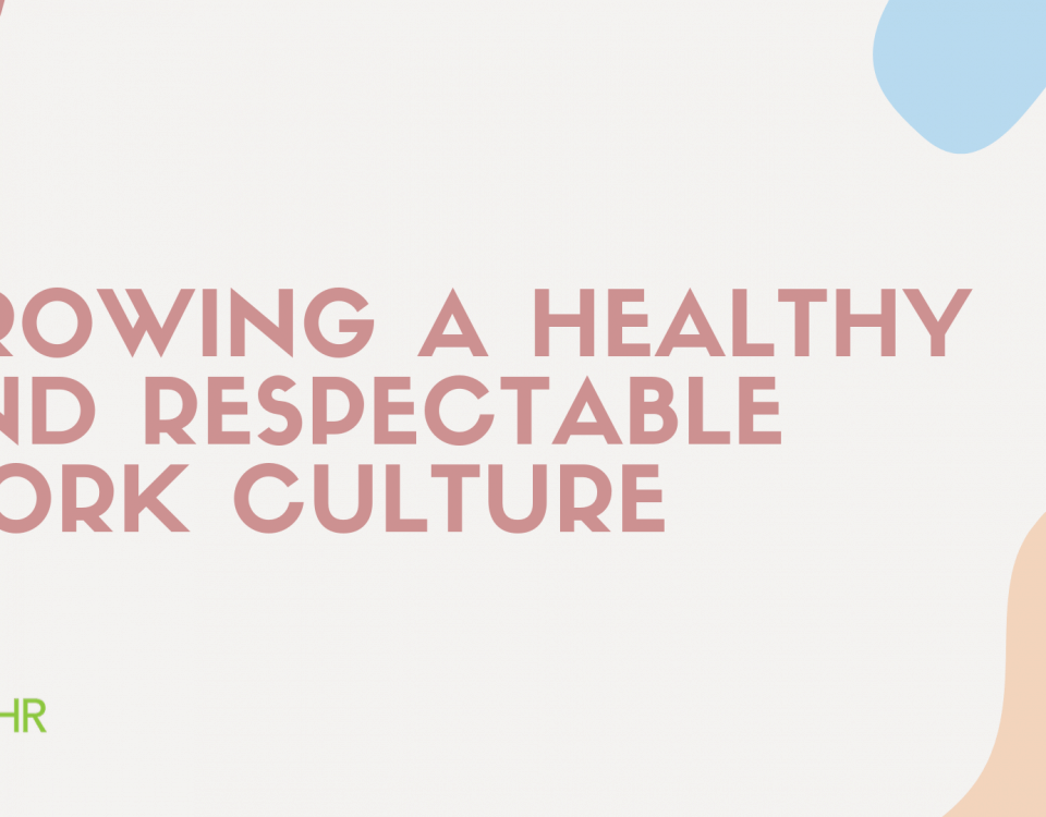 Growing a Healthy and Respectable Work Culture